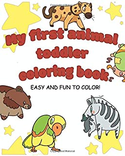 My first animal toddler coloring book: easy kids coloring books, large picture for toddlers, kids Ages 1-3, early learning...