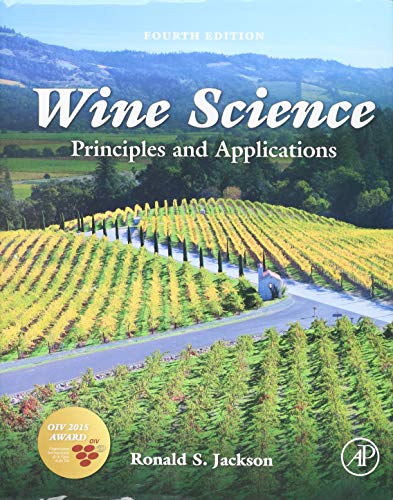 Compare Textbook Prices for Wine Science: Principles and Applications Food Science and Technology 4 Edition ISBN 9780123814685 by Jackson, Ronald S.