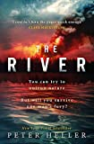 The River: 'An urgent and visceral thriller... I couldn't turn the pages quick enough' (Clare Mackintosh) - Peter Heller