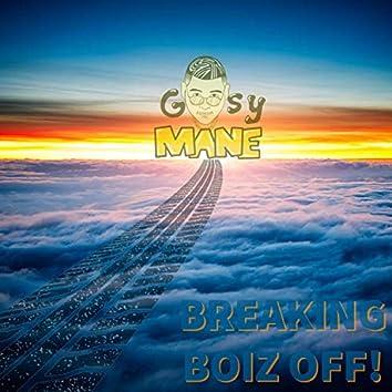 Breaking Boiz Off!