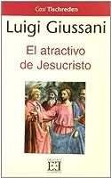 El Atractivo De Jesucristo/ The Attractive Of Jesus Christ