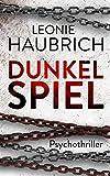 'Dunkelspiel: Psychothriller' von 'Haubrich, Leonie'