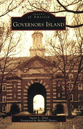 Governors Island: (Images of America (Arcadia Publishing)) by Michael Shaver (Foreword), Susan L. Glen (10-May-2006) Paperback