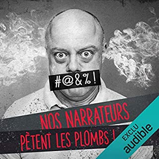 Nos narrateurs pètent les plombs !                   De :                                                                                                                                 divers auteurs                               Lu par :                                                                                                                                 divers narrateurs                      Durée : 10 min     312 notations     Global 4,1