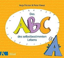 Das ABC des selbstbestimmten Lebens (German Edition) by [Anja Förster, Peter Kreuz, Andros Link]