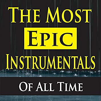 The Most Epic Instrumentals of All Time