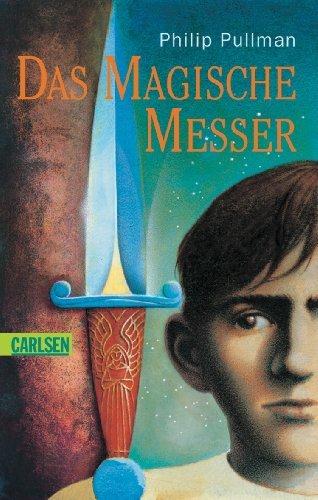 Das Magische Messer (His Dark Materials) (German Edition) by Philip Pullman (2002-05-01)