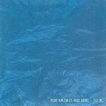 Tell Me (feat. Hugo Rafael)