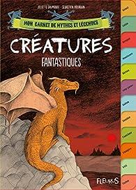 Créatures fantastiques par Sébastien Mourrain