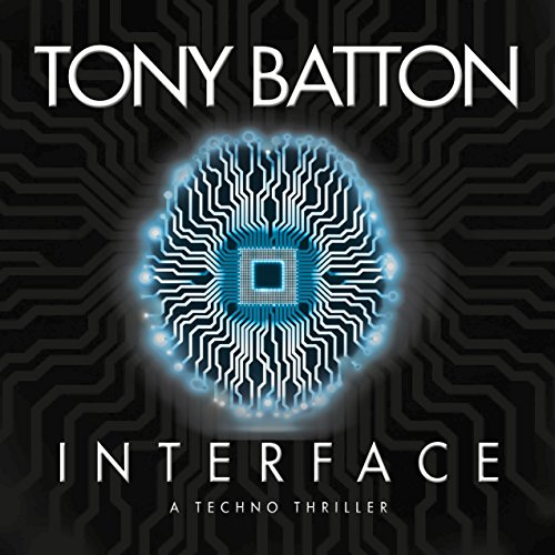 Interface     Technology Will Change Us              By:                                                                                                                                 Tony Batton                               Narrated by:                                                                                                                                 Daniel Philpott                      Length: 9 hrs and 43 mins     33 ratings     Overall 4.1