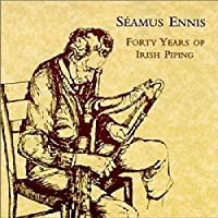 Forty Years of Irish Piping by ENNIS SEAMUS (2000-04-04)