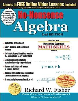 No-Nonsense Algebra 2nd Edition  Part of the Mastering Essential Math Skills Series