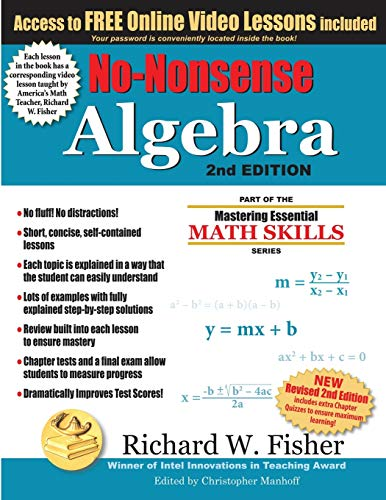 Compare Textbook Prices for No-Nonsense Algebra, : Part of the Mastering Essential Math Skills Series 2 Edition ISBN 9780999443330 by Fisher, Richard W