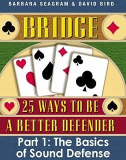 Bridge: 25 Ways to be a Better Defender Part 1 The Basics of Sound Defense
