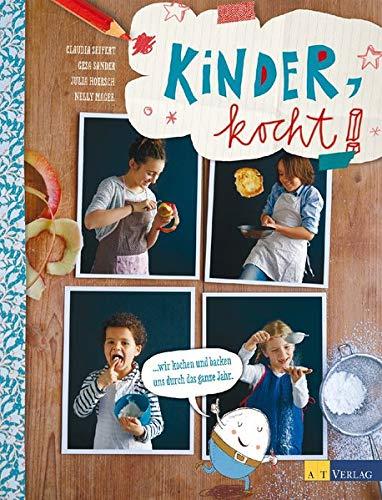 Kinder kocht!: Wir kochen und backen uns durch das ganze Jahr