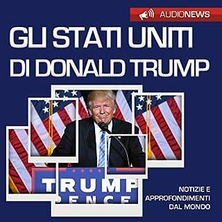Gli Stati Uniti di Donald Trump     Audionews              Di:                                                                                                                                 Vittorio Serge                               Letto da:                                                                                                                                 Maurizio Cardillo                      Durata:  1 ora e 7 min     11 recensioni     Totali 3,6