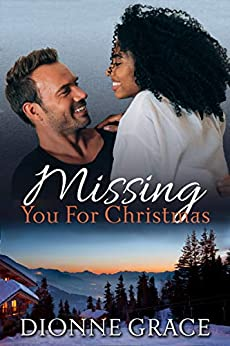 Missing You For Christmas: Interracial Romance by [Dionne Grace]