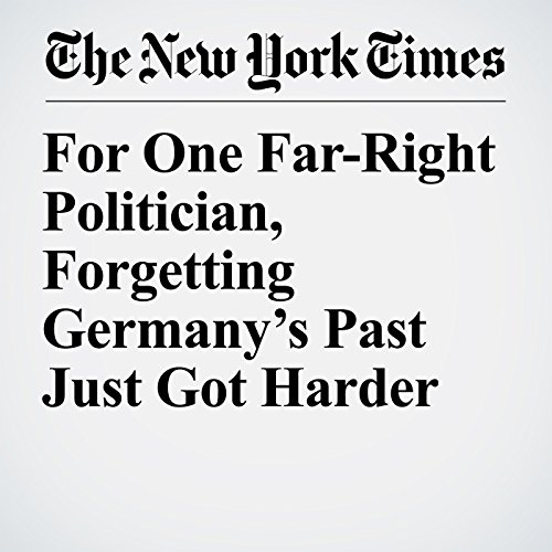 For One Far-Right Politician, Forgetting Germany's Past Just Got Harder copertina