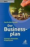 Der Businessplan: Konzept, Finanzplan, Pr�sentation (Beck kompakt)