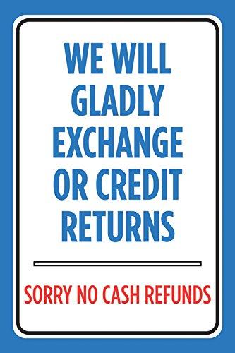 We Will gustosamente intercambio de crédito o devolución Sorry Ningún Signo Cash restituciones…