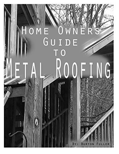 Home Owners guide to Metal Roofing