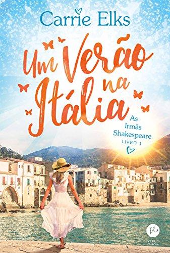 Um verão na Itália – As irmãs de Shakespeare – vol. 1 por [Carrie Elks]