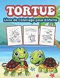 Tortues Livre de Coloriage pour Enfants: Grand livre d'activités sur les tortues pour les garçons, les filles et les enfants. Cadeaux parfaits pour les enfants et les jeunes enfants