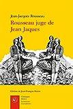 Rousseau juge de Jean Jacques