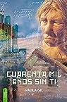 Cuarenta mil años sin ti par Gil García