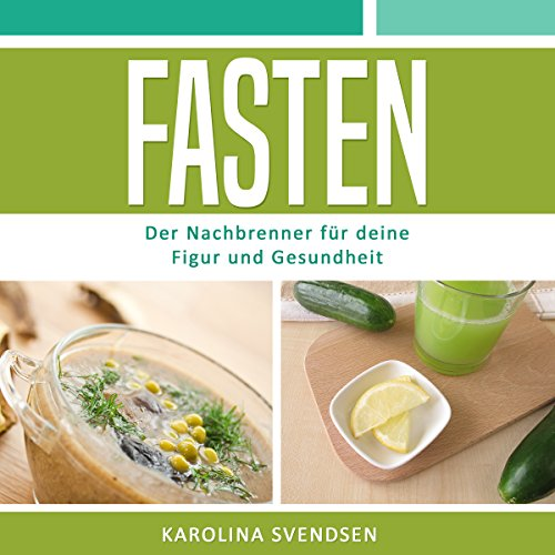 Fasten [Fasting: The Afterburner for Your Health and Figure] audiobook cover art