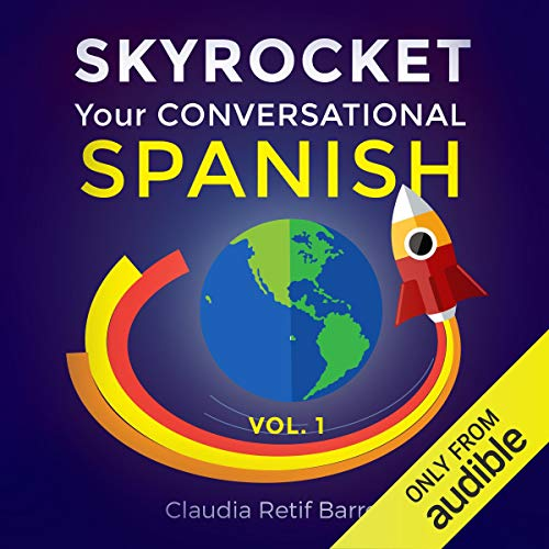 SkyRocket Your Conversational Spanish, Volume 1  By  cover art