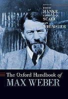 The Oxford Handbook of Max Weber (Oxford Handbooks)