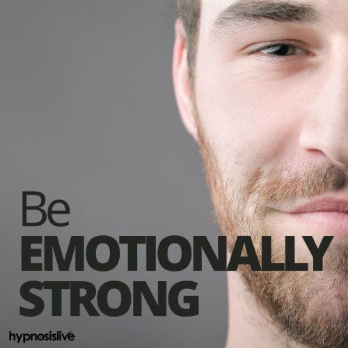 Be Emotionally Strong Hypnosis audiobook cover art