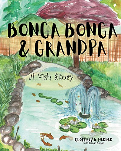 Bonga Bonga & Grandpa: A Fish Story (Through the Years with Bonga Bonga Book 1) (English Edition)