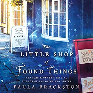 The Little Shop of Found Things: A Novel     Found Things, Book 1              Written by:                                                                                                                                 Paula Brackston                               Narrated by:                                                                                                                                 Marisa Calin                      Length: 12 hrs and 43 mins     11 ratings     Overall 4.7