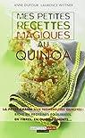 Mes petites recettes magiques au quinoa par Dufour