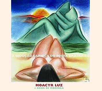 A Sedução Carioca do Poeta Brazileiro