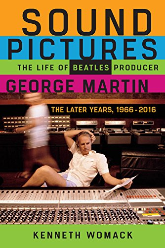 Image of Sound Pictures: The Life of Beatles Producer George Martin, The Later Years, 1966–2016