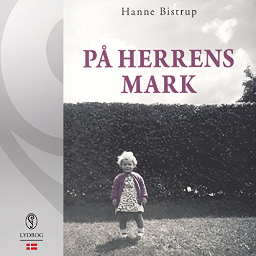 På herrens mark                   De :                                                                                                                                 Hanne Bistrup                               Lu par :                                                                                                                                 Jette Mechlenburg                      Durée : 8 h et 16 min     Pas de notations     Global 0,0