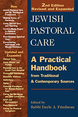 Jewish Pastoral Care 2/E: A Practical Handbook from Traditional & Contemporary Sources (English Edition)