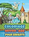 Coloriage Moyen âge Pour Enfants: Livre de coloriage pour enfants entre 3 et 10 | Coloriage de Fantasie Médiévale pour Enfants