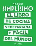 Simplísimo. El libro de cocina vegetariana + fácil del mun