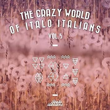 The Crazy World Of Italo Italians Vol.5