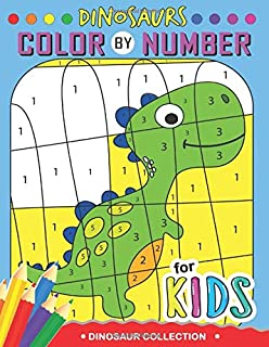 Dinosaurs Color by Number for Kids: Coloring Books For Girls and Boys Activity Learning Workbook Ages 2-4, 4-8