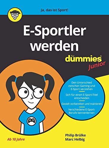 E-Sportler Werden für Dummies Junior (German Edition)