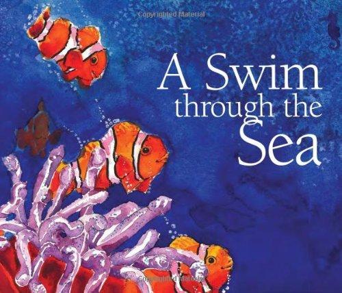 By Kristin Joy Pratt-Serafini A Swim Through the Sea (A Simply Nature Book)