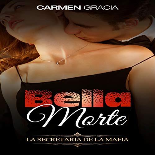 Bella Morte: La Secretaria de la Mafia [Bella Morte: The Secretary of the Mafia] (Novela de Romance, Erótica y Crimen nº 1)  By  cover art