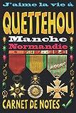 J'aime la vie à Quettehou Manche Normandie: Carnet de notes | 120 pages - papier blanc ligné | 9x6 inches | Idéal pour Notebook | Journal | Todos | Diary |