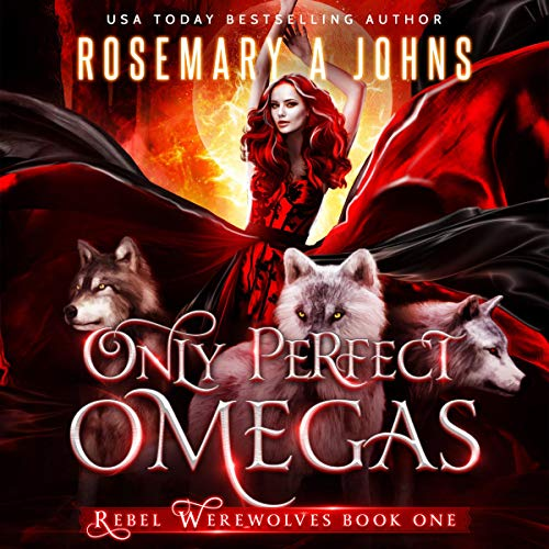 Only Perfect Omegas Audiobook By Rosemary A. Johns cover art