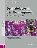 Dermatologie in der Kleintierpraxis. Klinischer und histologischer Atlas